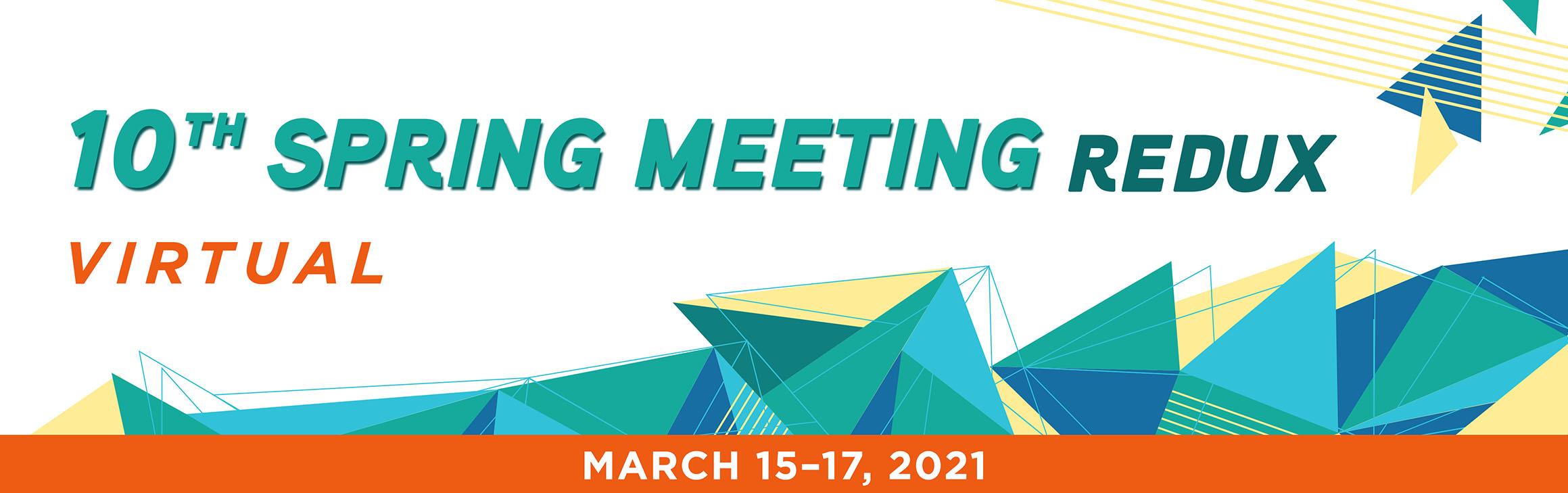 10th Spring Meeting Redux